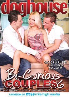 Bi Curious Couples 6, starring Andy West, John Parker, Fernando Torreta, Tara Tattoo, Timmy Taylor, Lucy Bell, Victoria Puppy, Rado Zuska, Kristine Crystalis, Joe Black, Enzo Bloom and Paul, produced by Doghouse Digital and Mile High Media.