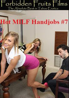 Hot MILF Handjobs 7, starring Kennedy Leigh, Jodi West, Bunny Brooks, Jodie Stacks, Trey Balls, Peter Delmar and Justin Tyme, produced by Forbidden Fruits Films.