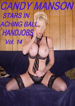 "Adult entertainment movie ""Aching Ball Handjobs 14"" starring Candy Manson. Produced by Glamorous Productions."