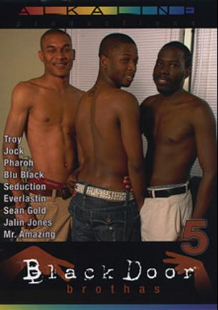 Black Door Brothas 5, starring Everlastin, Jock, Troy, Pharoah (m), Mr. Amazing, Sean Gold, Blu Black, Jalin Jones and Seduction(M), produced by Alkaline Productions.