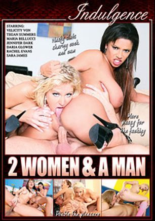 2 Women And A Man, starring Sara James, Teagan Summers, Rachel Evans, Velicity Von, Alexis Silver, Daria Glower, Jennifer Dark, Maria Bellucci, JJ, Mark Wood, John Strong and Justin Long, produced by Mile High Media and Indulgence.