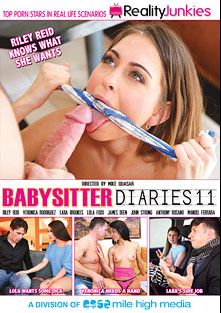 Babysitter Diaries 11, starring Lara Brookes, Lola Foxx, Veronica Rodriguez, Riley Reid, Anthony Rosano, James Deen, Manuel Ferrara and John Strong, produced by Mile High Media and Reality Junkies.