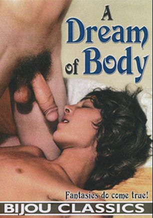 A Dream Of Body, starring Ted Lee, Marty Oliver, Clark King, Larry Hannify, Garth Lennox and Bob Weaver, produced by Bijou Gay Classics.