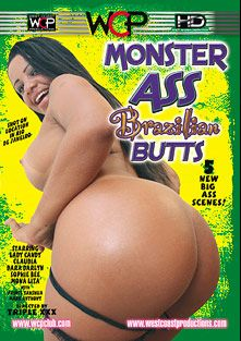 Monster Ass Brazilian Butts, starring Lady Candy, Dara Darlyn, Sophie Bee, Prince Yahshua, Mona Liza, Claudia and Mark Anthony, produced by West Coast Productions.
