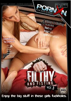 "Adult entertainment movie ""Filthy And Fisting 3"" starring Dunja, Daniella & Kerol. Produced by Porn XN."