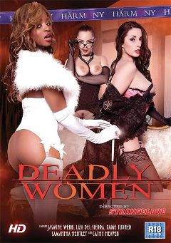 "Adult entertainment movie ""Deadly Women"" starring Jasmine Web, Liza Del Sierra & Paige Turner. Produced by Harmony Films Ltd.."