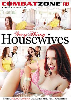 "Adult entertainment movie ""Sexy Horny Housewives"" starring Melody Jordan, Nikki Next & Jenna Mynx. Produced by Combat Zone."