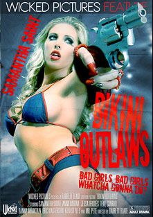 Bikini Outlaws, starring Samantha Saint, Anastasia Morna, Jessa Rhodes, Teal Conrad, Keni Styles, Mr. Pete, Danny Mountain and Eric Masterson, produced by Wicked Pictures.
