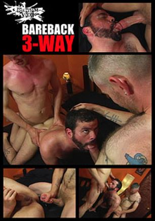 Bareback 3-Way, produced by Ransom Video.