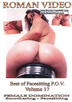 "Adult entertainment movie ""Best Of Facesitting POV 17"" starring Sierra Miller, A.J. Applegate & Madison Rose. Produced by Roman Video."