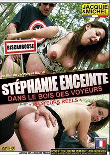 Stephanie Enceinte Dans Le Bois Des Voyeurs, starring Stephanie, produced by Jacquie Et Michel.