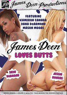 James Deen Loves Butts, starring Jessie Rogers, Skin Diamond, Cameron Canada, Mason Moore, Dana DeArmond and James Deen, produced by Girlfriends Films and James Deen Productions.