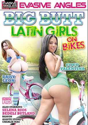 Big Butt Latin Girls On Bikes, starring Coco Valentine, Daisy Leon, Selena Rios, Bedeli Butland, Asante Stone and Ramon Nomar, produced by Evasive Angles.