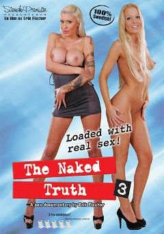 "Adult entertainment movie ""The Naked Truth 3"" starring Nika, Robin & Ronnie Oliver. Produced by Mike Beck."