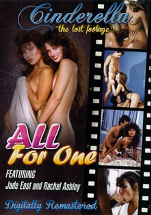 All For One, starring Rachel Ashley, Jade East, Nikki Cherry, Aja, Marc Wallice, Jon Dough, Rocky DeLorenzo, Shane Hunter, Ray Victory, Scott Irish, Blake Palmer, Samantha Strong, Lynn LeMay, Don Fernando, Ron Jeremy and Tom Byron, produced by Cinderella-Lost Footage.