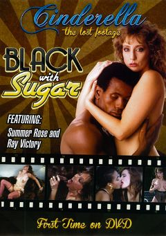 "Adult entertainment movie ""Black With Sugar"" starring Lori Peacock, Nina DePonca & Summer Rose. Produced by Cinderella-Lost Footage."