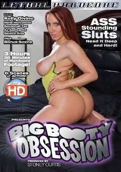 "Adult entertainment movie ""Big Booty Obsession"" starring Kelly Divine, Selena Rios & Savannah Fox. Produced by Lethal Hardcore."
