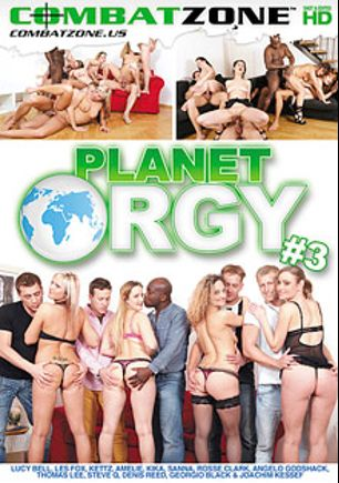 Planet Orgy 3, starring Kettz, Les Fox, Lucy Bell, Kika, Sanna, Amelia, Charles Fox, Rosse Clark, Russian Daddy, Ennio Guardi, Dani Blonde, Georgio Black, Steve Q., Denis Reed, Thomas Lee and Joachim Kessef, produced by Combat Zone.