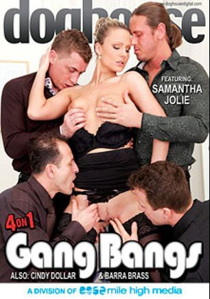 4 On 1 Gangbangs, starring Samantha Jolie, George Black, Kein Leuis, Barra Brass, Ennio Guardi, Mark Zicha, Thomas Crown, Steve Q., Cindy Dollar, Neeo and George Uhl, produced by Doghouse Digital and Mile High Media.