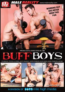 Buff Boys, starring Just Angelo, Mark Archer, Max Born, Ennio Guardi, Zack Hood, Danny Castillo, Timmy Taylor, John Parker, Tomm, Enzo Bloom, Joseph and James *, produced by Mile High Media and Mr. Male Reality.