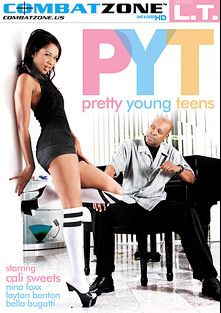 Pretty Young Teens, starring Cali Sweets, Nina Foxx, Bela Bugatti, Layton Benton and L.T. Turner, produced by Combat Zone.