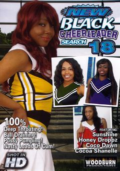 "Adult entertainment movie ""New Black Cheerleader Search 18"" starring Coco Dawn, Honey Droppz & Cocoa Shanelle. Produced by Woodburn Productions."