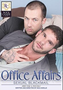 Office Affairs: Sexual Blackmail, starring Jimmy Fanz and Rod Daily, produced by Rock Candy Films.