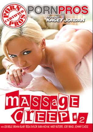 Massage Creep 2, starring Kacey Jordan, Briana Blair, Tessa Taylor, Kara Novak, Joey Brass, Mikey Butders, Lexi Belle and Johnny Castle, produced by Porn Pros.