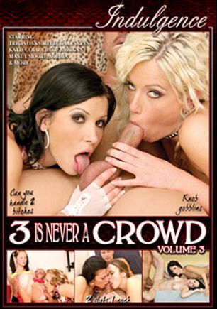 3 Is Never A Crowd 3, starring Alyssa Reece, Tricia Oaks, Chloe Morgan, Rebeca Linares, Sophia, Katie Gold and Crystal Clear, produced by Mile High Media and Indulgence.