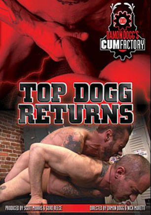 Top Dogg Returns, starring Patrick O'Connor, Buck Philips, Cody Butler, Thor Llanura, Blue Bailey and Damon Dogg, produced by Factory Video Productions and Damon Dogg's Cum Factory.