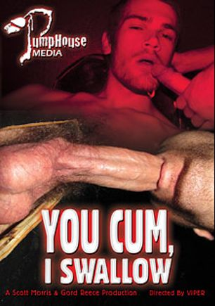 You Cum, I Swallow, starring Troy Eros, Kiran Bradix, Holden Hawks, Caleb Calipso, Blaze Cruz, Blake Parker, Gordon Sterling, Tyler Frisella, Danny McCoy, Cassidy Hayes, Alec Burner, Hunter Nash, Carter Bentley, Richard Hawk, Luke Anderson and Ethan Cooper, produced by Factory Video Productions and Pumphouse Media.
