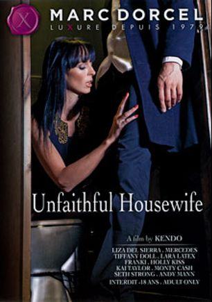 Unfaithful Housewife, starring Lena Frank, Monty Cash, Seth Strong, Kai Taylor, Tiffany Doll, Lara Latex, Holly Kiss, Liza Del Sierra, Andy Mann, Pascal White and Mercedes, produced by Marc Dorcel and Marc Dorcel SBO.