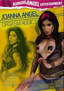 Joanna Angel Orgasm Addict, starring Joanna Angel, Sierra Cure, Chad Alva, Jessie Lee, Danny Wylde, Jon Jon, Tommy Pistol, James Deen, Guy DiSilva, Mr. Pete and John Strong, produced by Burning Angel.