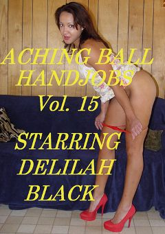 "Adult entertainment movie ""Aching Ball Handjobs 15"" starring Delilah Black & Dick Fitswell. Produced by Glamorous Productions."