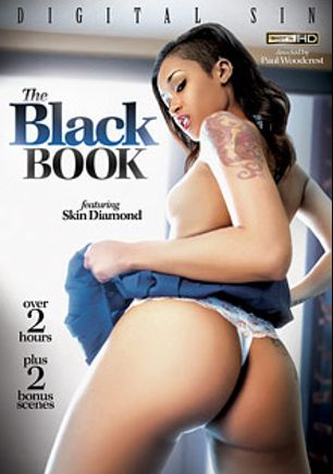 The Black Book, starring Skin Diamond, Jade Aspen, Cali Sweets, Ana Foxx, Bruce Venture, Erika Vution, Tyra Moore, Ramon Nomar, Mr. Pete and Erik Everhard, produced by Digital Sin.