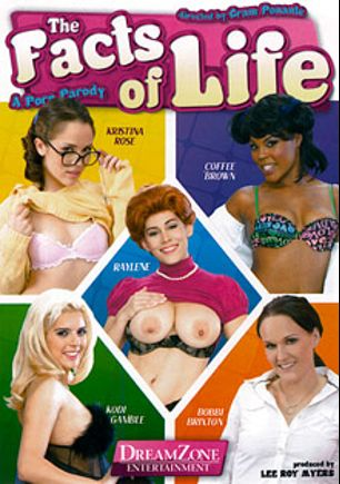 The Facts Of Life The XXX Parody, starring Bobbi Brixton, Kodi Gamble, Coffee Brown, Kristina Rose, Raylene, Ryan McLane, Rocco Reed, Ashli Orion, Anthony Rosano and Lee Bang, produced by DreamZone.