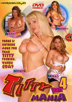"Adult entertainment movie ""Titty Mania 4"" starring Cassandra, Candy Cotton & Holly Landers. Produced by Heatwave Entertainment."