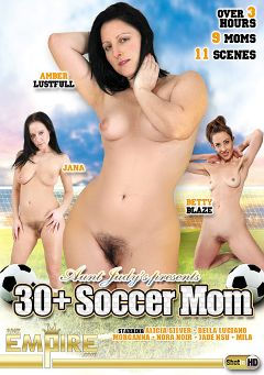"Adult entertainment movie ""30 Plus Soccer Mom"" starring Betty Blaze, Amber Lustful & Jana. Produced by AMKingdom."
