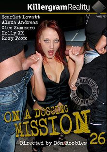 On A Dogging Mission 26, starring Cleo Summers, Holly XX, Scarlett Lovatt, Alexa Andreas and Roxy Foxxy, produced by Killergram - Yourope Media.