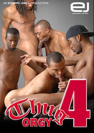 Thug Orgy 4, starring XKape, Intrique, Black Lion, Trap Boyy and Markell, produced by Edward James Productions.