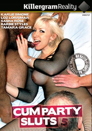 Cum Party Sluts 5, starring Karlie Simon, Sasha Rose (ll), Barbie Styles, Tamara Grace and Loz Lorrimar, produced by Killergram - Yourope Media.