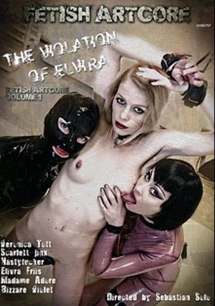 Fetish Artcore: The Violation Of Elvira, starring Sanna Rough, Bizarre Violet, Madame Adore, Veronica Toft, Scarlett Jinx, Elvira Friis and Nastyfucker, produced by Fetish Artcore.