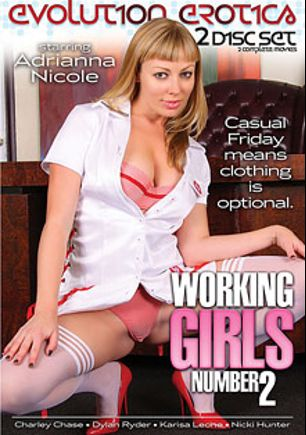 Working Girls 2, starring Adrianna Nicole, Klarisa Leone, Charley Chase, Alec Knight, Nicki Hunter and Dylan Ryder, produced by Evolution Erotica.