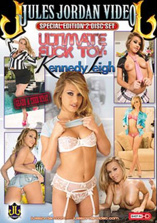 Ultimate Fuck Toy: Kennedy Leigh, starring Kennedy Leigh, Criss Strokes, Jordan Ash, Mark Zane, James Deen, Jules Jordan and Scott Lyons, produced by Jules Jordan Video.
