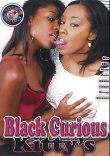 Black Curious Kitty's, starring Violet, Carmel, Giselle Ryan, Donna Red, Belle D'Leon, Misty Stone, Oasis Starlight, Mya Mason, Stacey Cash and Dominique Dupree, produced by Filmco.