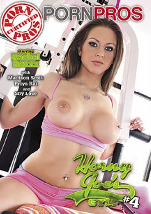 Horny Joe's Gym 4, starring Rachel Roxx, Madison Scott, Priya Rai, Todd Tomlison, Anthony Rosano and Shy Love, produced by Porn Pros.