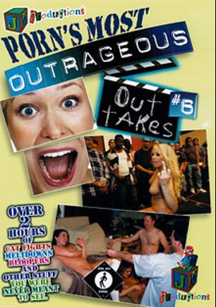 Porn's Most Outrageous Outtakes 6, produced by JM Productions.