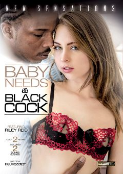 "Adult entertainment movie ""Baby Needs A Black Cock"" starring Riley Reid, Moe Johnson & Scarlett Wild. Produced by New Sensations."