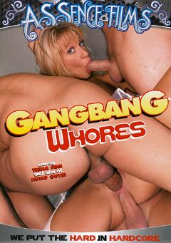 "Adult entertainment movie ""Gangbang Whores"" starring Tina Fine, Brittany Angel & Roxxxy Rush. Produced by Assence Films."