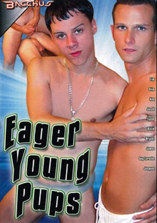 Eager Young Pups, starring Bryant, David, Tim Skyler, Slim, Ken Rondolet, James Girard, Jacques LaMer, Guy Laroche, Jacob Daniels and Tyson Rexx, produced by Bacchus.